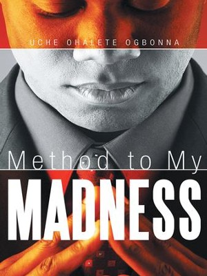 Method to My Madness - eBook  -     By: Uche Ogbonna
