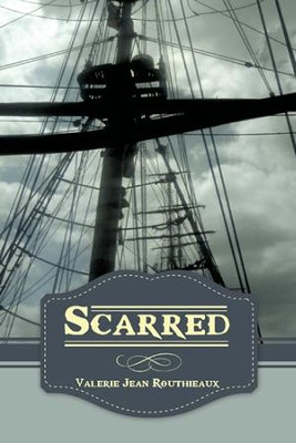 Scarred - eBook  -     By: Valerie Jean Routhieaux