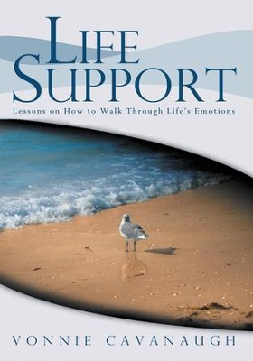 Life Support: Lessons on How to Walk Through Life's Emotions. - eBook  -     By: Vonnie Cavanaugh