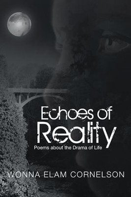Echoes of Reality: Poems about the Drama of Life - eBook  -     By: Wonna Elam Cornelson