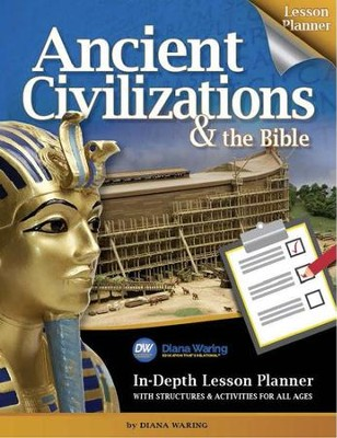 Ancient Civilizations & the Bible Lesson Planner   -     By: Diana Waring