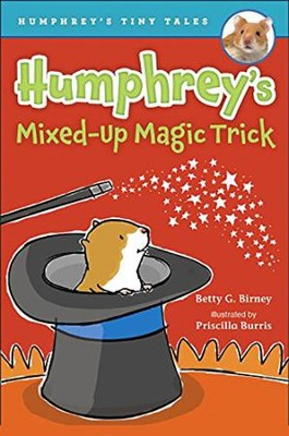 Humphrey's Mixed-Up Magic Trick  -     By: Betty G. Birney, Priscilla Burris