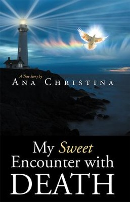 My Sweet Encounter with Death - eBook  -     By: Ana Christina