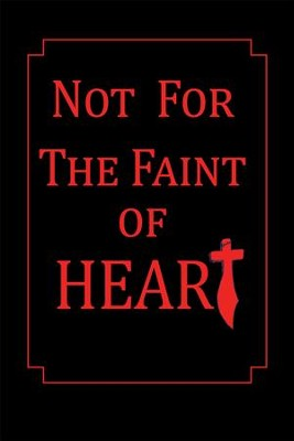 Not For The Faint of Heart - eBook  -     By: T.L. Blaylock