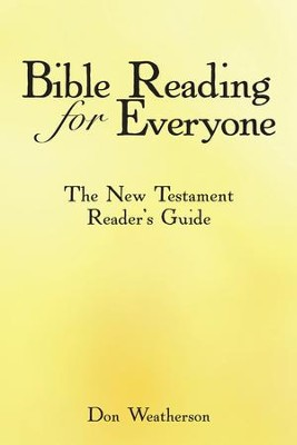 Bible Reading for Everyone: The New Testament Reader's Guide - eBook  -     By: Don Weatherson