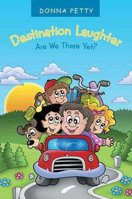 Destination Laughter: Are we there yet? - eBook  -     By: Donna Petty