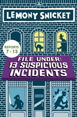 File Under: 13 Suspicious Incidents (Reports 7-13) - eBook  -     By: Lemony Snicket     Illustrated By: Seth
