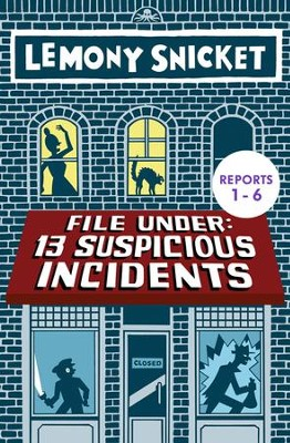 File Under: 13 Suspicious Incidents (Reports 1-6) - eBook  -     By: Lemony Snicket     Illustrated By: Seth