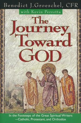The Journey Toward God   -     By: Benedict Groeschel
