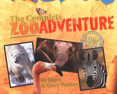 The Complete Zoo Adventure: A Field Trip in a Book, spiral bound  -     By: Gary Parker, Mary Parker