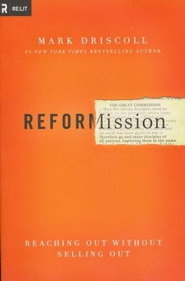 Reformission: Reaching Out Without Selling Out   -     By: Mark Driscoll