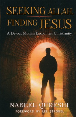 Seeking Allah, Finding Jesus: A Devout Muslim  Encounters Christianity  -     By: Nabeel Qureshi