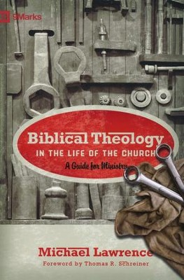 Biblical Theology in the Life of the Church  -     By: Michael Lawrence