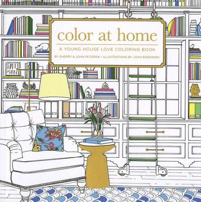 Color At Home: A Young House Love Coloring Book   -     By: Sherry Petersik, John Petersik, Joan Borawski