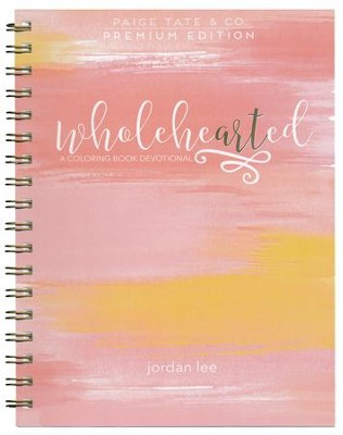 Wholehearted: A Coloring Book Devotional (Premium)  -     By: Jordan Lee