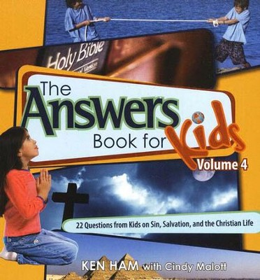 The Answers Book for Kids, Volume 4: 22 Questions from Kids on  Sin, Salvation, and the Christian Life  -     By: Ken Ham, Cindy Malott