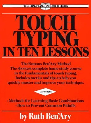 Touch Typing in Ten Lessons   -     By: Ruth Ben'ary