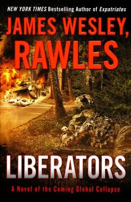 Liberators: A Novel of the Coming Global Collapse  -     By: James Wesley Rawles