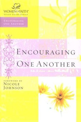 Encouraging One Another, Women of Faith Study Guide Series   -