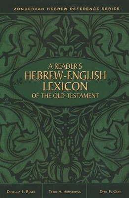 A Reader's Hebrew-English Lexicon of the Old Testament  -     By: Terry A. Armstrong, Douglas L. Busby, Cyril F. Carr