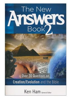The New Answers Book 2   -     Edited By: Ken Kam     By: Ken Ham
