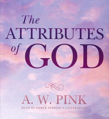 The Attributes of God - unabridged audiobook on CD  -     By: Arthur W. Pink