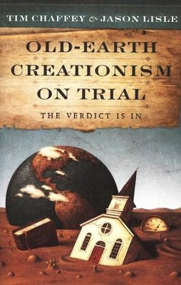 Old Earth Creationism on Trial: The Verdict Is In   -     By: Jason Lisle, Tim Chaffey