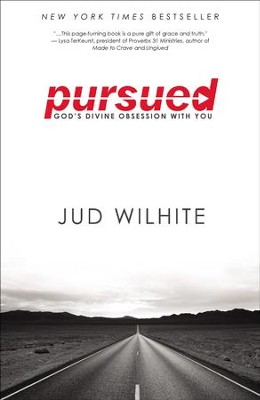 Pursued: God's Divine Obsession with You  -     By: Jud Wilhite