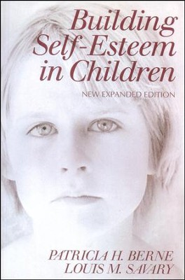 Building Self-Esteem in Children, New Expanded     -     By: Patricia H. Berne, Louis M. Savary