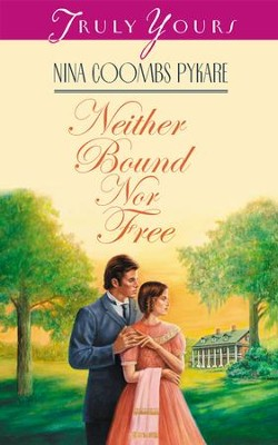 Neither Bound Nor Free - eBook  -     By: Nina Coombs Pykare