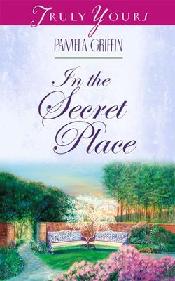 In The Secret Place - eBook  -     By: Pamela Griffin
