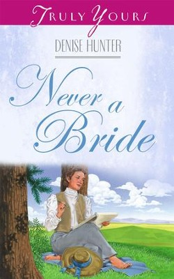 Never A Bride - eBook  -     By: Denise Hunter