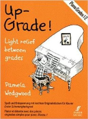 Up-Grade! Piano, Grades 1-2: Light Relief Between Grades  -     By: Pam Wedgwood