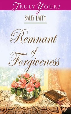 Remnant of Forgiveness - eBook  -     By: Sally Laity