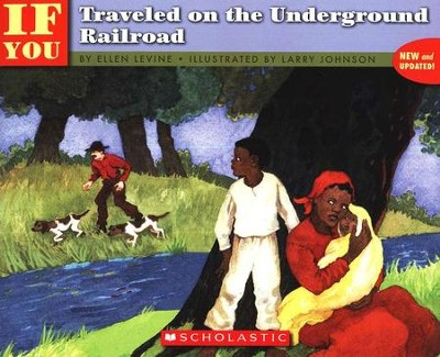 If You Traveled on the Underground Railroad   -