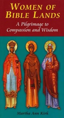 Women of Bible Lands: A Pilgrimage to Compassion and Wisdom  -     By: Martha Ann Kirk C.C.V.I.