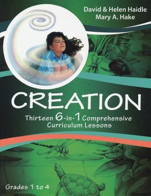 Creation: Thirteen Comprehensive 6-in-1 Curriculum Lessons, Grades 1 to 4  -     By: David Haidle, Helen Haidle, Mary A. Hake