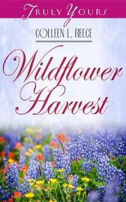 Wildflower Harvest - eBook  -     By: Colleen L. Reece