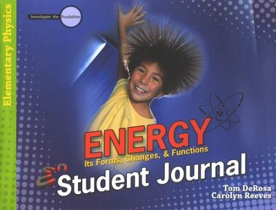 Investigate the Possibilities: Energy Student Journal   -     By: Tom DeRosa, Dr. Carolyn Reeves