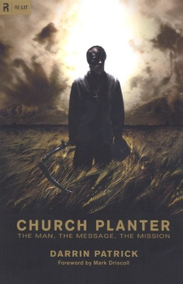 Church Planter: The Man, the Mission, the Message   -     By: Darrin Patrick
