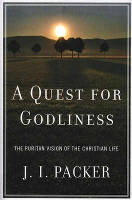 A Quest for Godliness  -     By: J.I. Packer