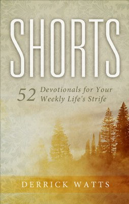 Shorts: 52 Devotionals for Your Weekly Life's Strife - eBook  -     By: Derrick Watts