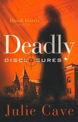 Deadly Disclosures, Dinah Harris Mystery Series #1   -     By: Julie Cave