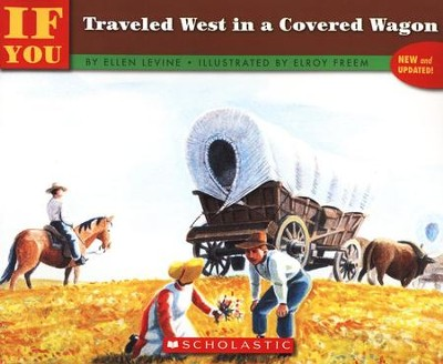 If You Traveled West in a Covered Wagon   -