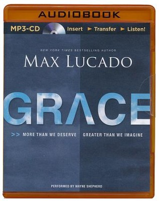 Grace: More Than We Deserve, Greater Than We Imagine - unabridged audiobook on MP3-CD  -     Narrated By: Wayne Shepherd     By: Max Lucado