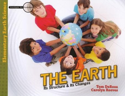The Earth: Its Structure & Its Changes  -     By: Tom DeRosa, Carolyn Reeves