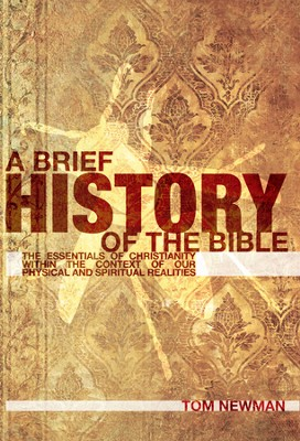 A Brief History of The Bible - eBook  -     By: Tom Newman