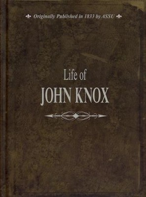 Life of John Knox  -     By: American Missionary Fellowship