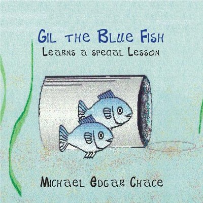 Gil the Blue Fish Learns a Special Lesson - eBook  -     By: Michael Chase