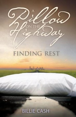A Pillow on the Highway: Finding Rest - eBook  -     By: Billie Cash